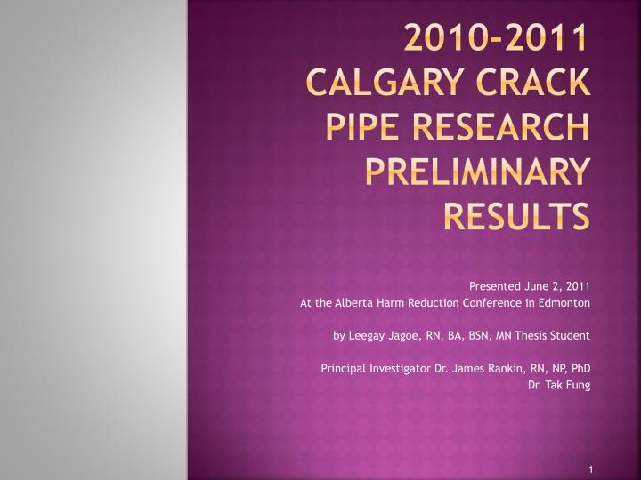 2010 2011 calgary crack pipe research preliminary results n.