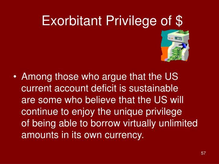 Exorbitant Privilege of $