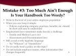 mistake 3 too much ain t enough is your handbook too wordy