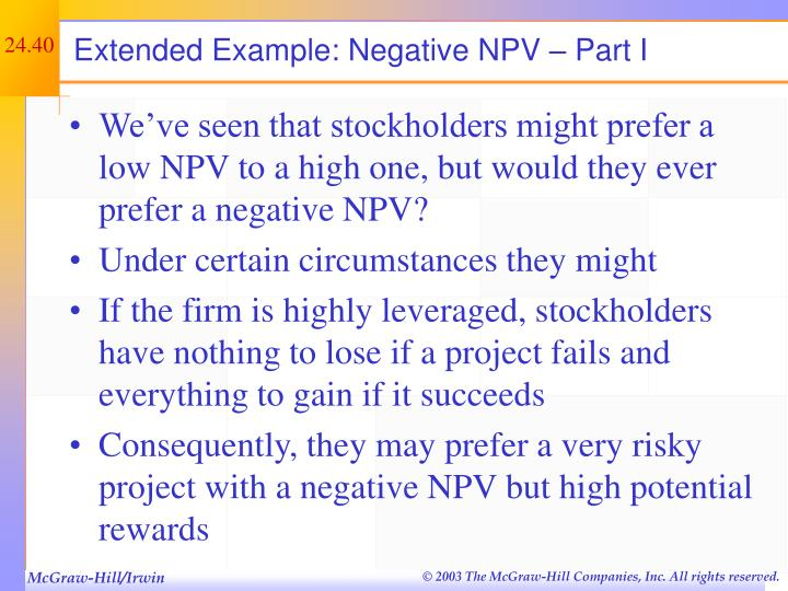 Extended Example: Negative NPV – Part I