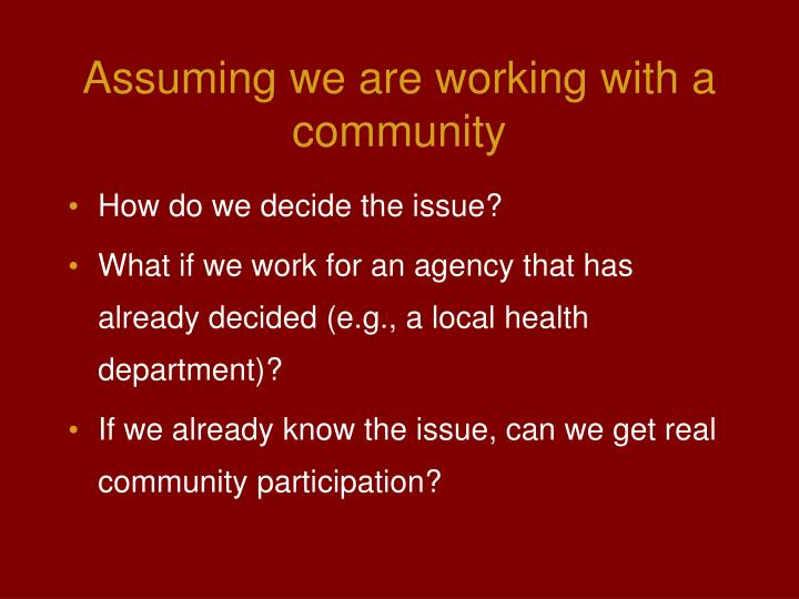 Assuming we are working with a community