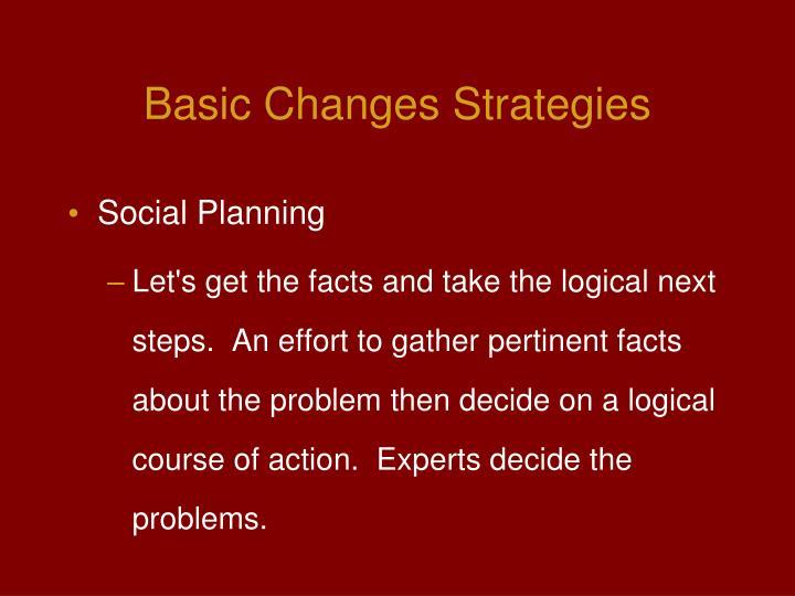 Basic Changes Strategies
