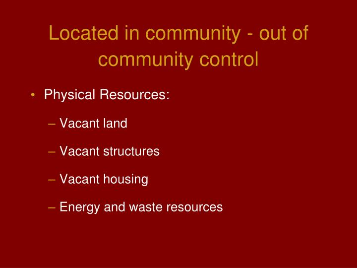 Located in community - out of community control