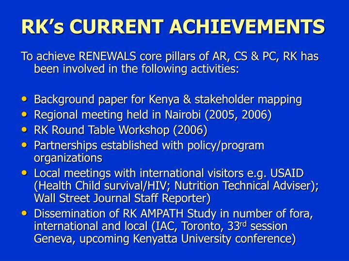 RK's CURRENT ACHIEVEMENTS