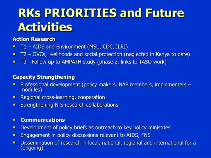 RKs PRIORITIES and Future Activities