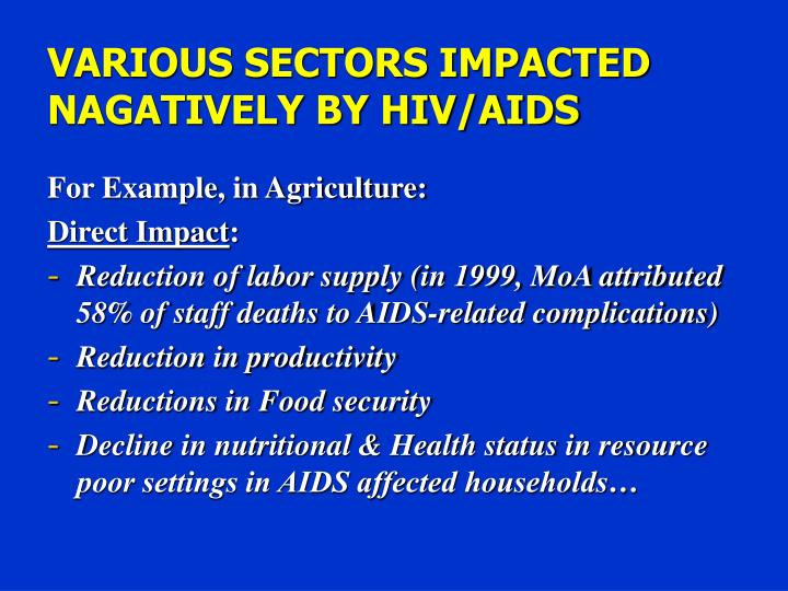 VARIOUS SECTORS IMPACTED NAGATIVELY BY HIV/AIDS