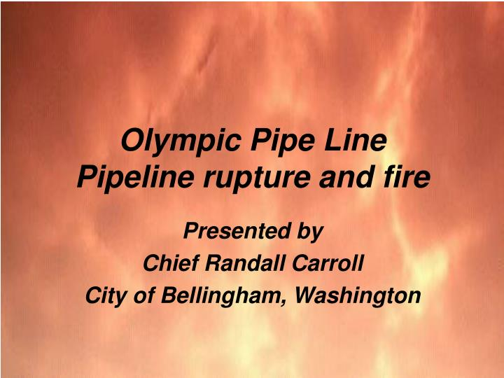 olympic pipe line pipeline rupture and fire n.