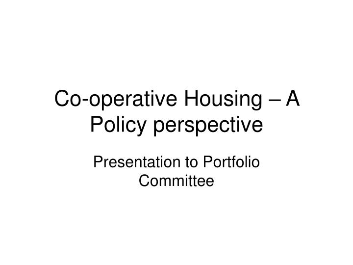 co operative housing a policy perspective n.