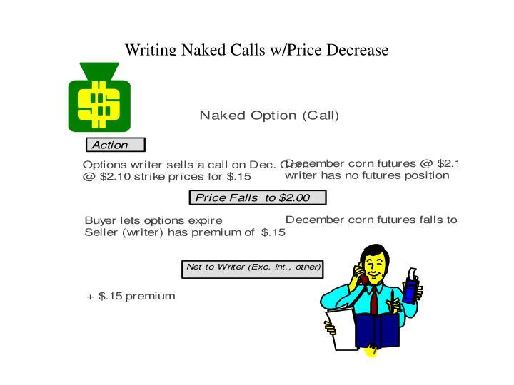 Writing Naked Calls w/Price Decrease