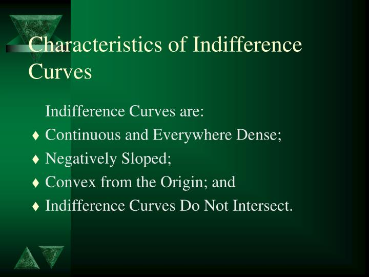 characteristics of indifference curve Umm, what are the characteristics and the explain why this happens.