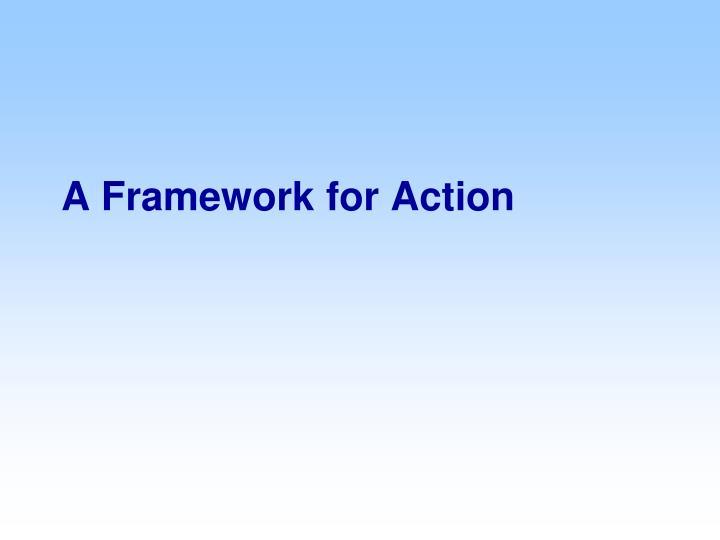 A framework for action