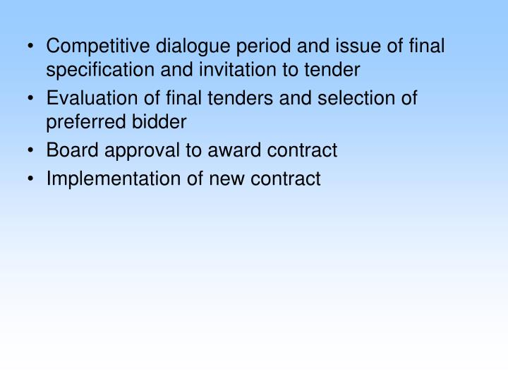 Competitive dialogue period and issue of final specification and invitation to tender