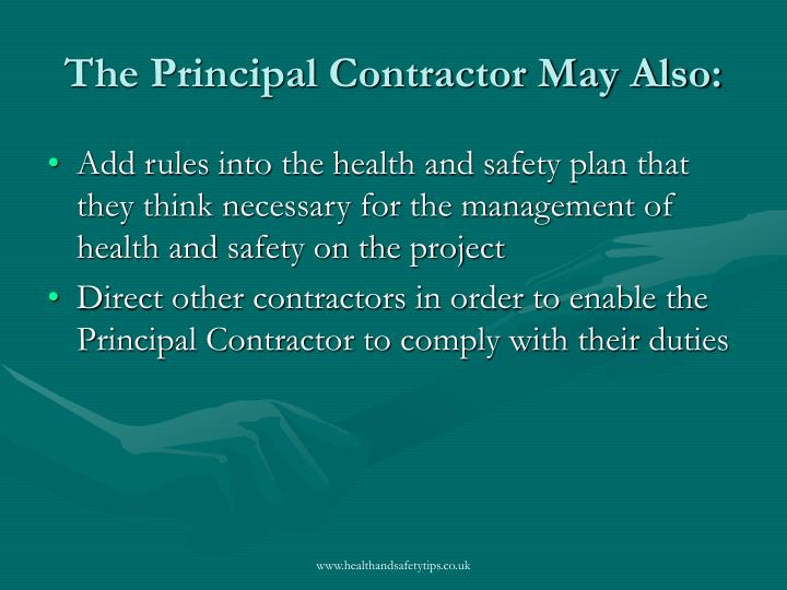The Principal Contractor May Also:
