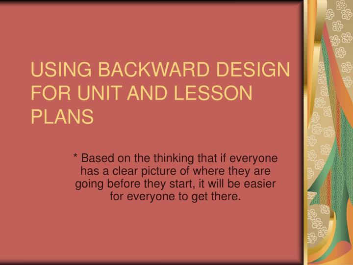 using backward design for unit and lesson plans n.
