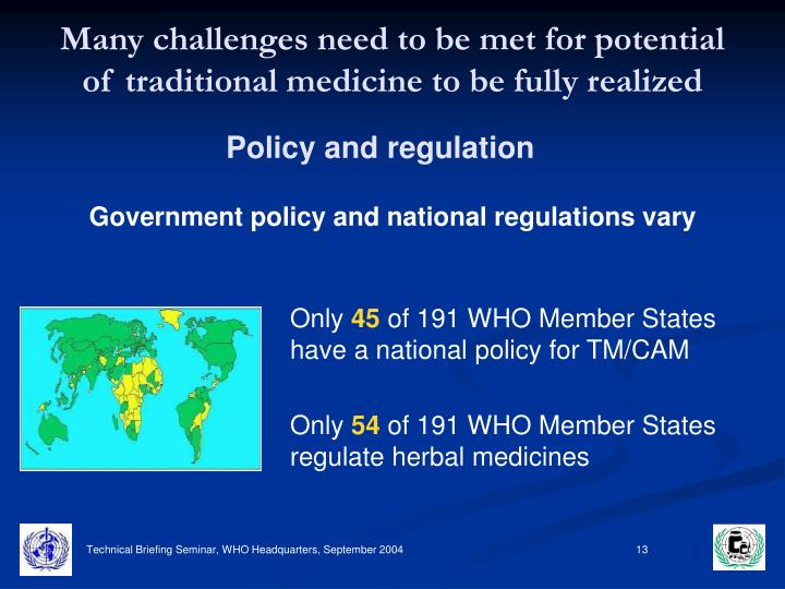 Many challenges need to be met for potential of traditional medicine to be fully realized