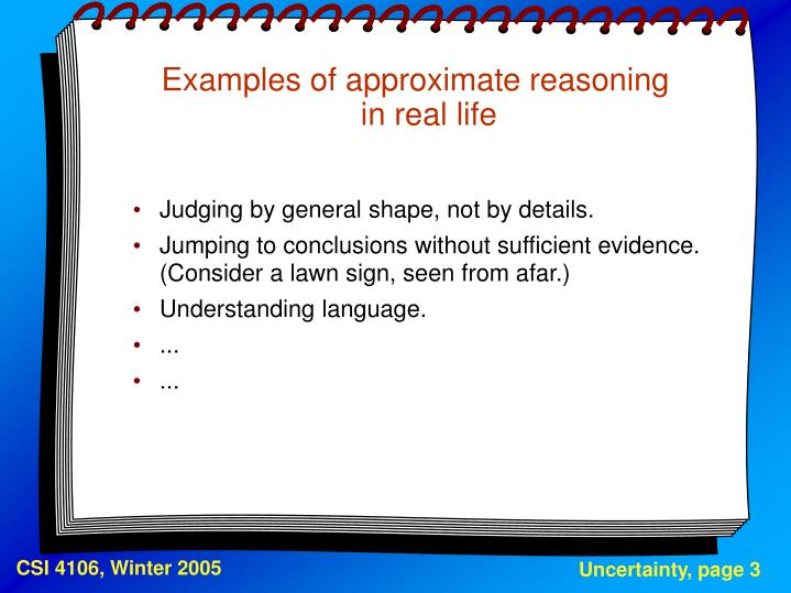 Examples of approximate reasoning in real life