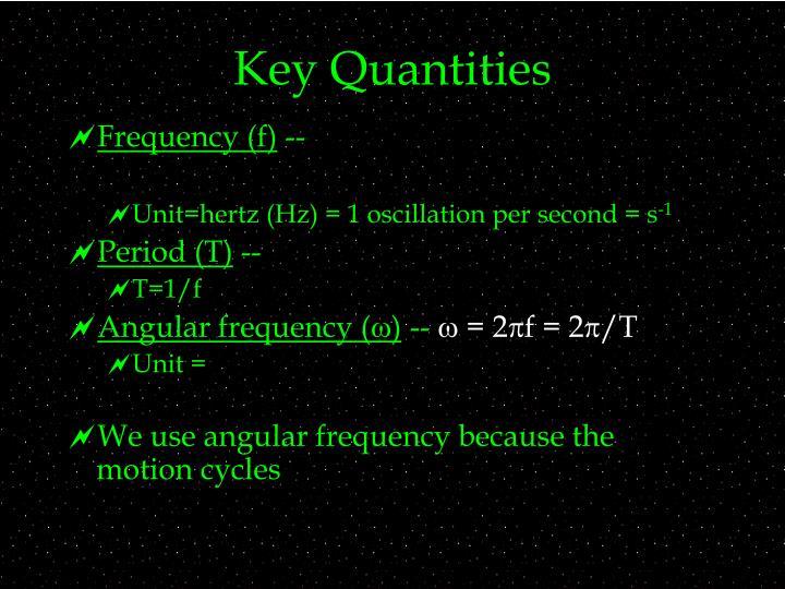 Key Quantities