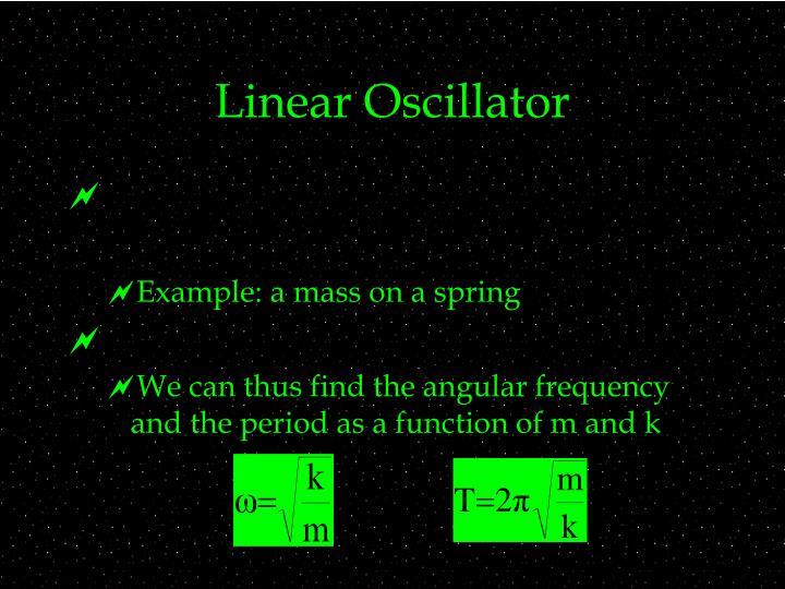 Linear Oscillator