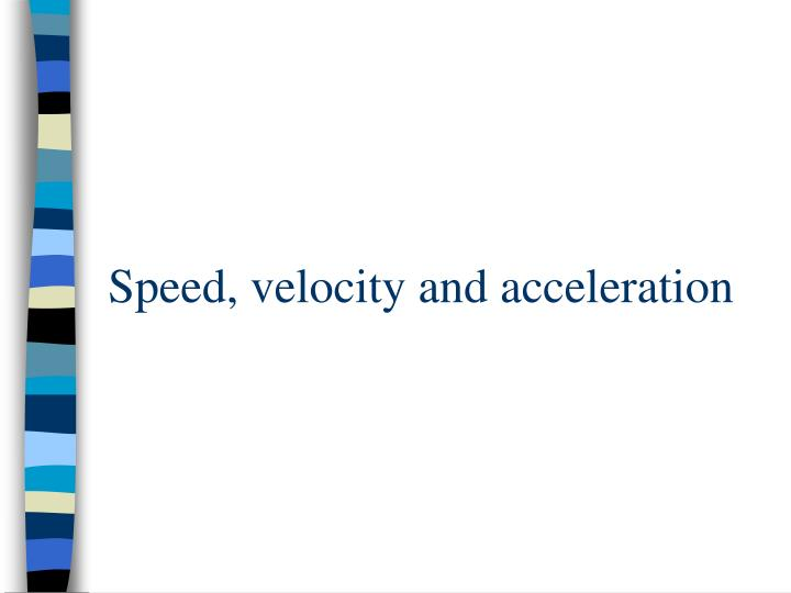 speed velocity and acceleration n.