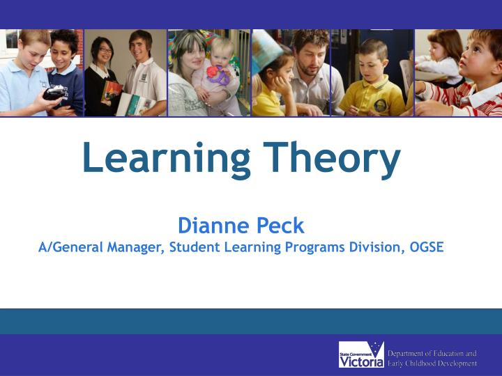 learning theory dianne peck a general manager student learning programs division ogse n.