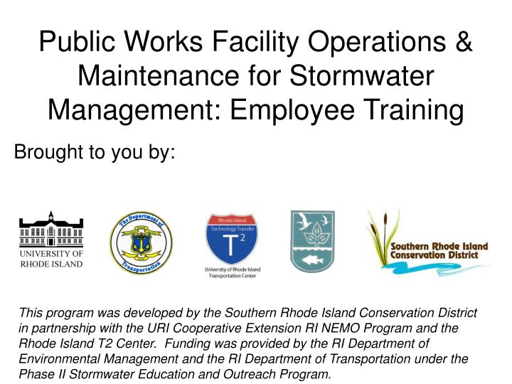 Public Works Facility Operations & Maintenance for Stormwater Management: Employee Training