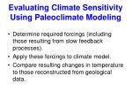 evaluating climate sensitivity using paleoclimate modeling