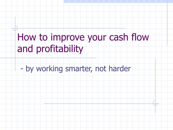 how to improve your cash flow and profitability n.