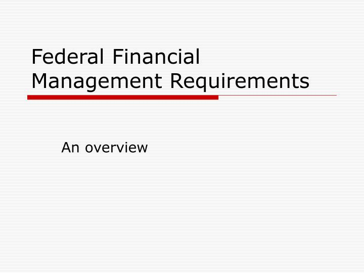 federal financial management requirements n.