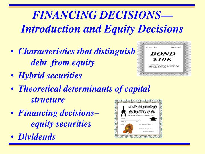 what are the distinguishing features of debt as compared to equity Accounting for financial instruments with characteristics of  approach to distinguishing debt from equity can meet the purposes of all users, when users differ in .