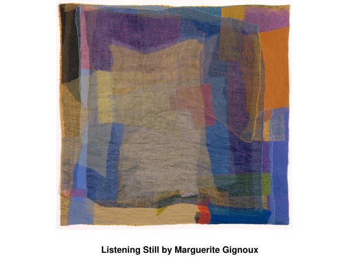 Listening Still by Marguerite Gignoux