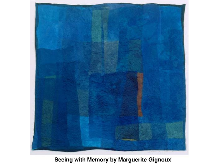 Seeing with Memory by Marguerite Gignoux