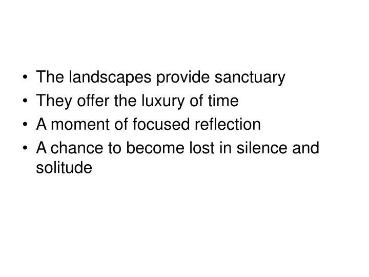 The landscapes provide sanctuary