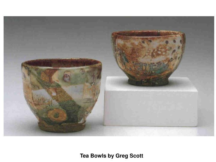 Tea Bowls by Greg Scott