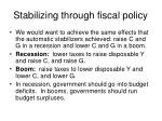 stabilizing through fiscal policy
