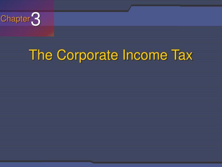 The corporate income tax