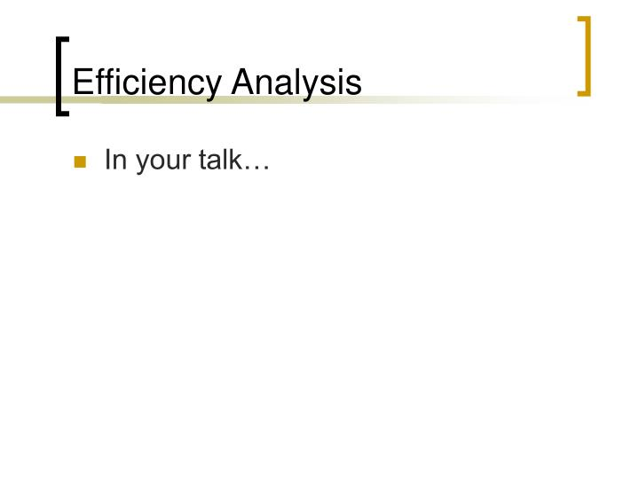 Efficiency Analysis