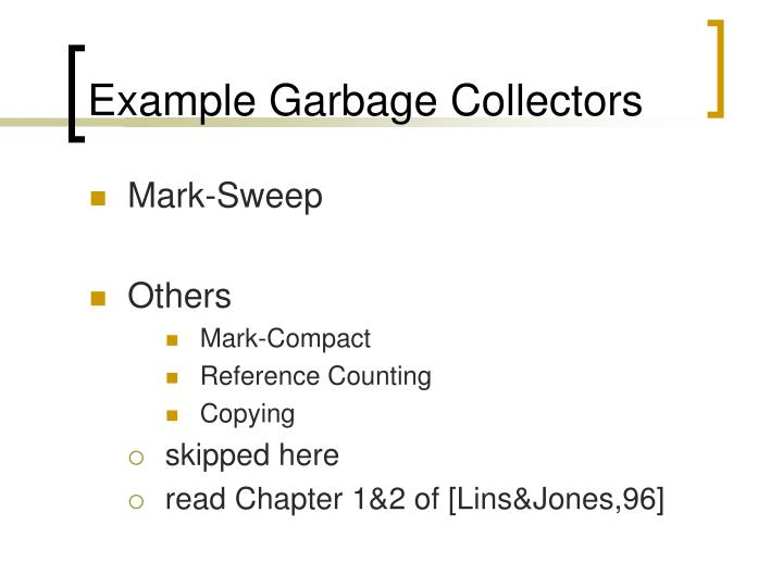 Example Garbage Collectors