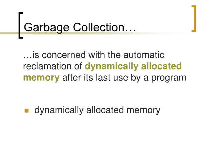 Garbage Collection…