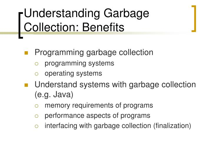 Understanding Garbage Collection: Benefits