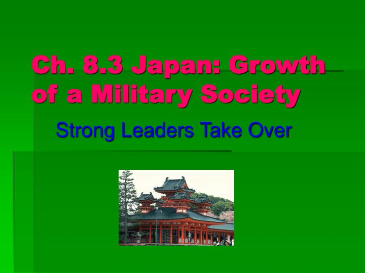 ch 8 3 japan growth of a military society n.