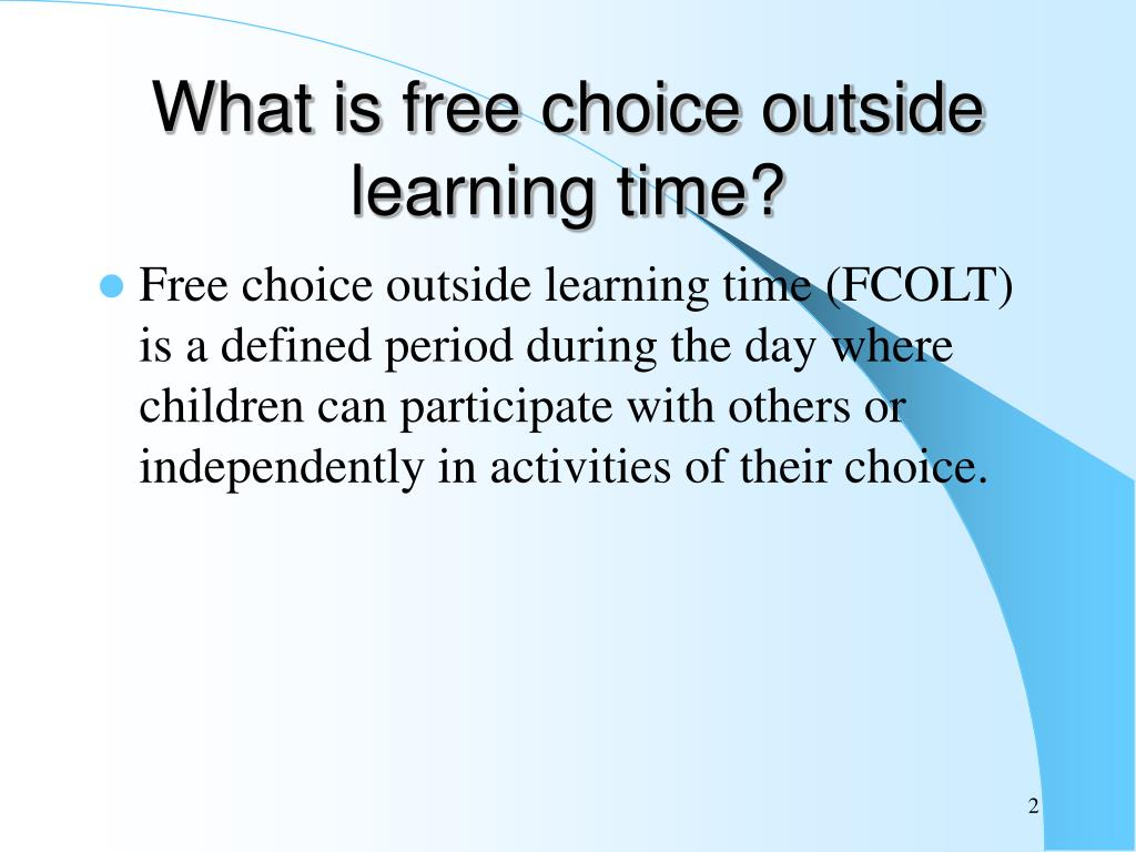 What is free choice outside learning time?