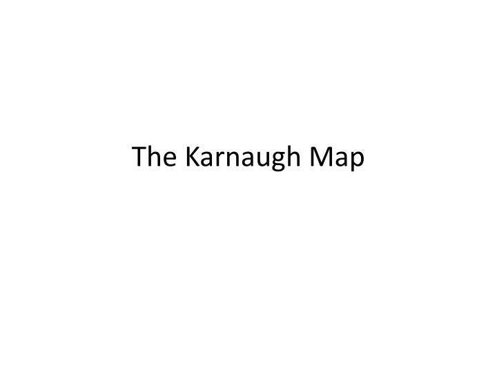the karnaugh map n.