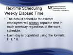 flextime scheduling weekly elapsed time