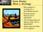 case study mine v ecology