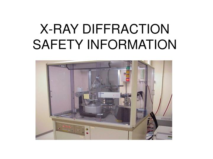 x ray diffraction safety information n.