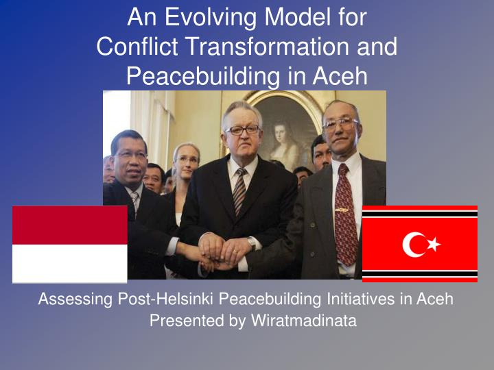 an evolving model for conflict transformation and peacebuilding in aceh n.
