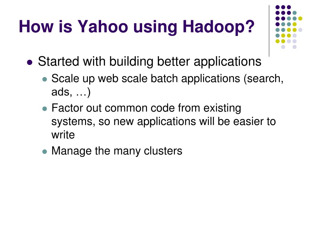 How is Yahoo using Hadoop?