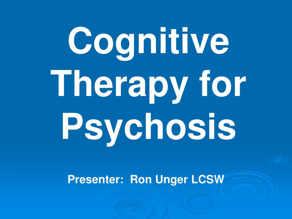 cognitive therapy for psychosis l.