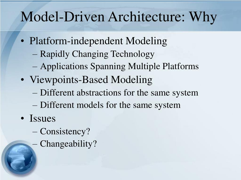 Model-Driven Architecture: Why
