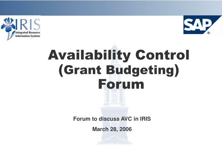 availability control grant budgeting forum n.